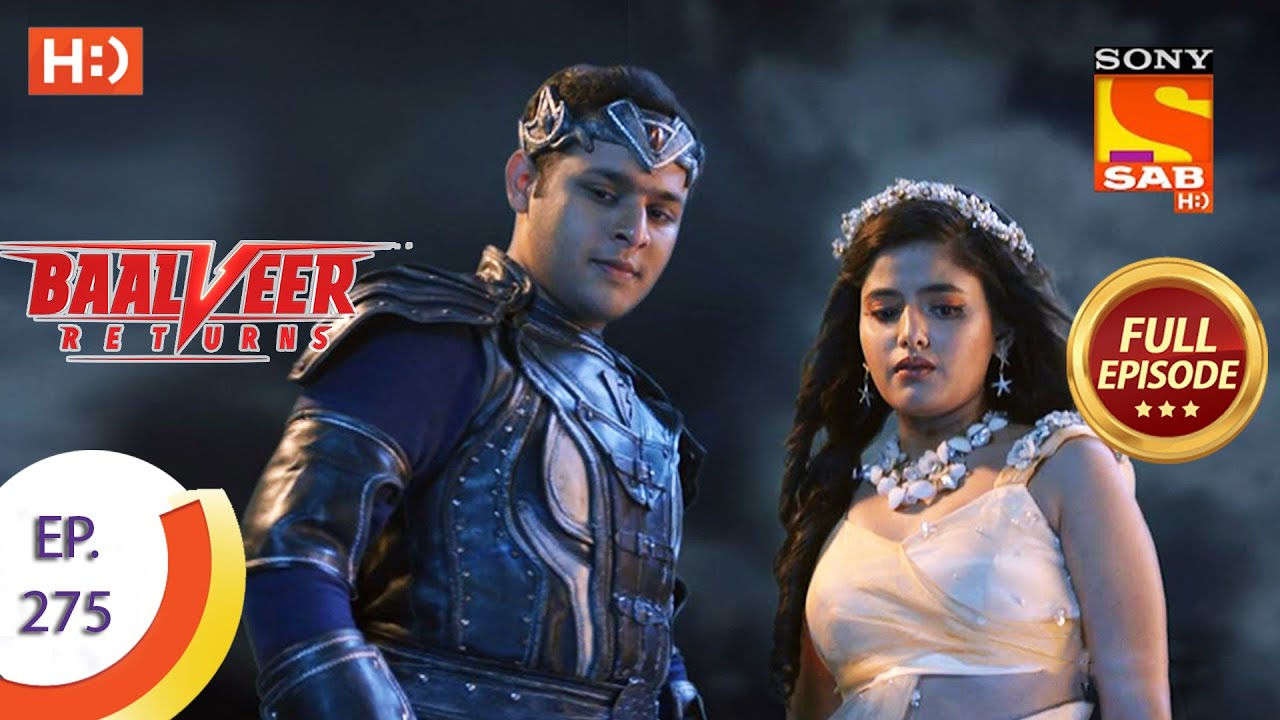Baalveer Returns - Ep 275 - Full Episode - 11th January, 2021
