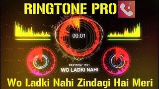 Wo Ladki Nahi Zindagi Hai Meri Romantic Ringtone for Mobile || RINGTONE PRO || Free Ringtone
