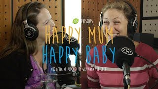 Emma WIllis | HAPPY MUM, HAPPY BABY: THE PODCAST | AD