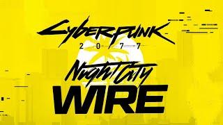 Cyberpunk 2077 Night City Wire Livestream - Episode 2
