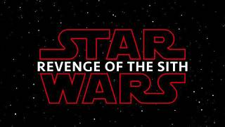 Star Wars || Revenge of the Sith (The Last Jedi Style)