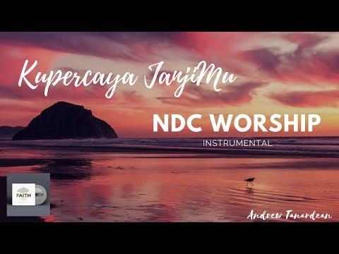 Kupercaya JanjiMu - NDC Worship (Instrumental)