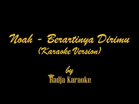 Noah - Berartinya Dirimu Karaoke With Lyrics HD