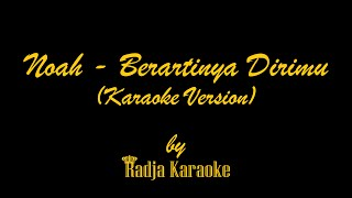 Noah - Berartinya Dirimu Karaoke With Lyrics HD