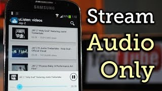 Stream YouTube Audio (Only) in the Background on Your Samsung Galaxy S4 [How-To]