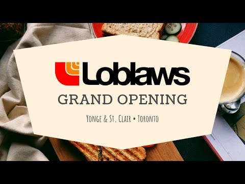 Loblaws Store Re-Opening - Yonge and St Clair