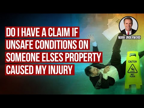 What if unsafe conditions on someone else's property caused my injury?