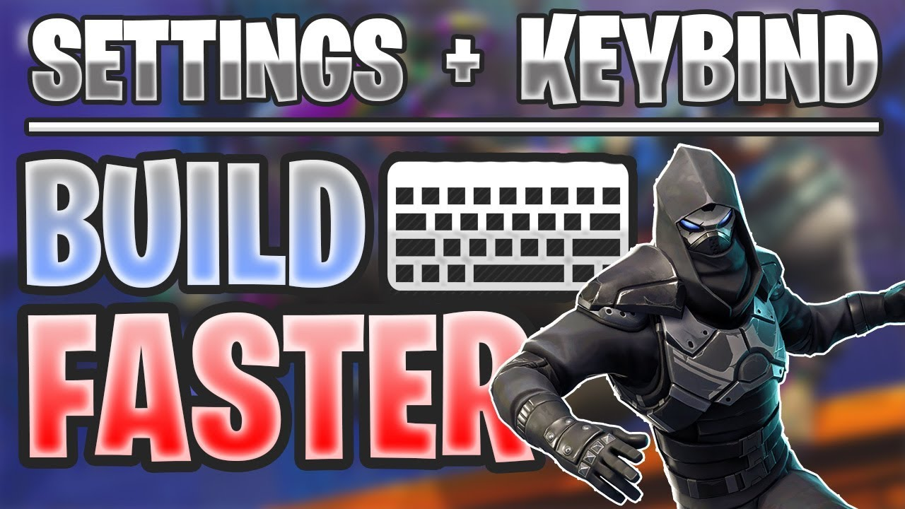 Fortnite Best Building Select Key Fortnite How To Build Faster Pc Find The Best Keybinds Settings Youtube