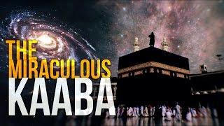 THE MIRACULOUS KAABA - Why do Muslims pray towards the Kaaba?