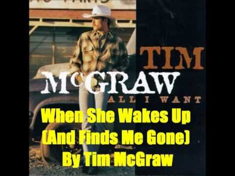 When She Wakes Up (And Finds Me Gone) By Tim McGraw *Lyrics in description*