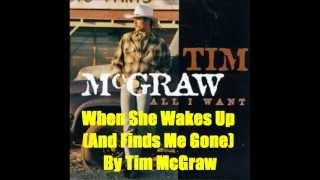 Video When She Wakes Up (And Finds Me Gone) By Tim McGraw *Lyrics in description* download MP3, 3GP, MP4, WEBM, AVI, FLV Juli 2018