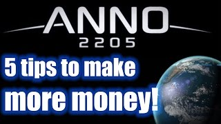 Anno 2205 - 5 tips to make more money!