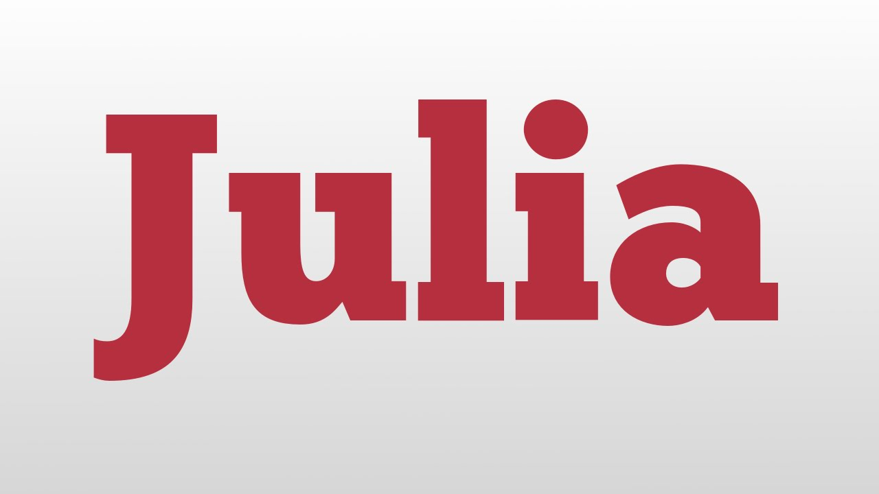 Julia Meaning And Pronunciation Youtube