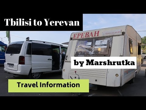 TBILISI, Georgia To YEREVAN, Armenia By Marshrutka - All Costs And Info