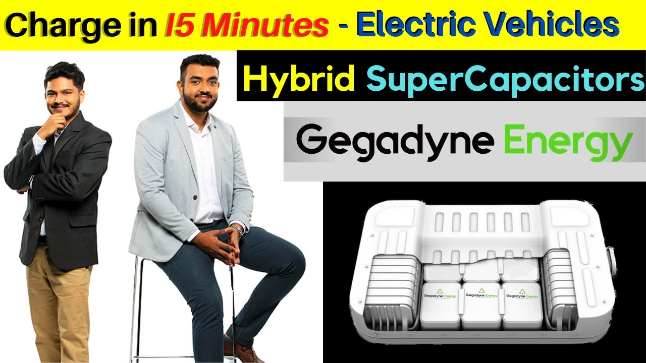 Charge in 15 Minutes - Hybrid SuperCapacitors | Gegadyne Energy