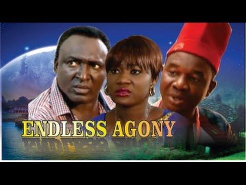 Endless Agony  -   Nigeria Nollywood Movie