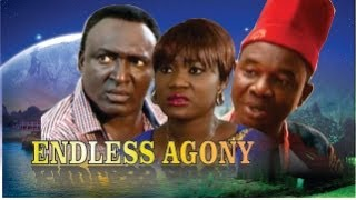 Endless Agony  -   Nigeria Nollywood Movie