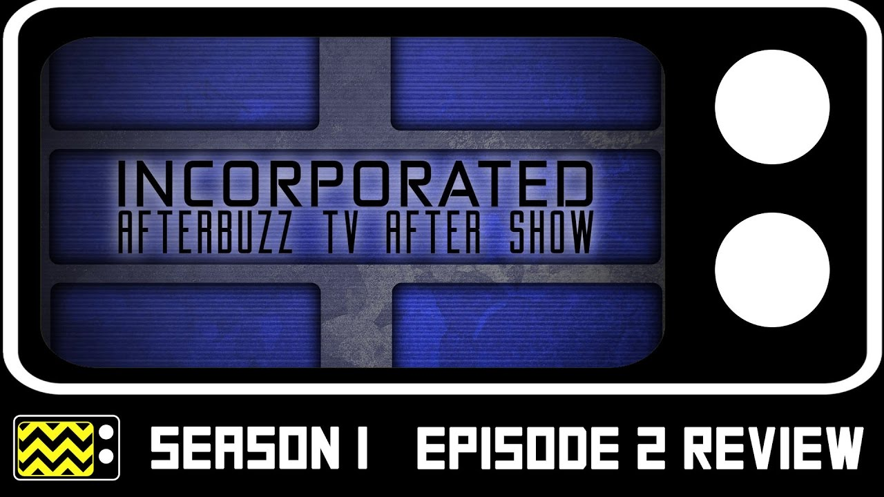 Download Incorporated Season 1 Episode 2 Review & After Show   AfterBuzz TV