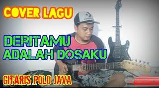Cover Lagu DERITAMU ADALAH DOSAKU gitaris POLO JAVA // KONTES VIDEO COVER GITAR
