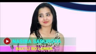 Nasiba Saburova Baxtli Bo Laman 2017 Music Version