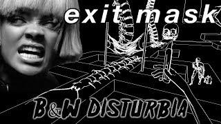 Exit Mask - Black & White Disturbia