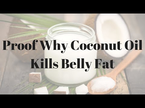 Proof Why Coconut Oil Kills Belly Fat – 117