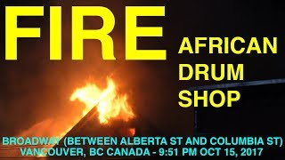 FULL RAW VIDEO: Fire African Drum Shop, Vancouver, BC