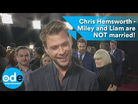 Chris Hemsworth on if Miley and Liam are married!