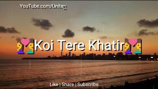 Koi Tere Khatir Hai Jee Raha | Female Version || Sad 😞 : Love ❤ : Romantic 💏 WhatsApp Status Video