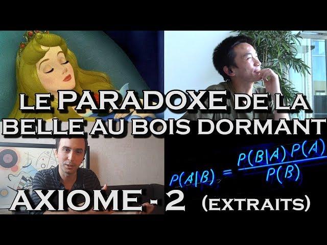 Le Paradoxe De La Belle Au Bois Dormant Axiome 2 Extraits