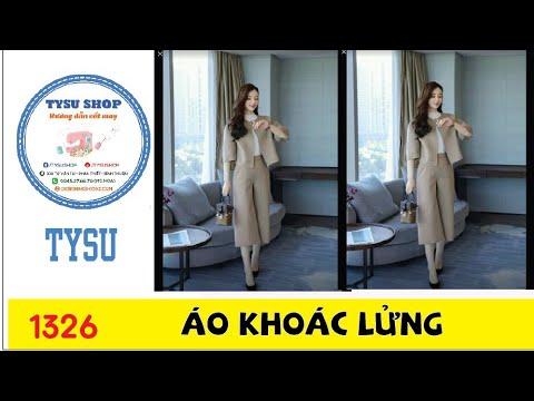 Hướng Dẫn Cắt May TysuShop Số 1326: áo Khoác Lửng