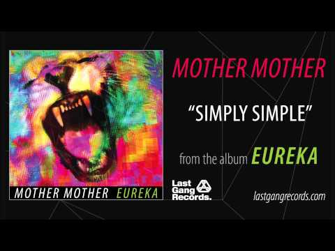 Mother Mother - Simply Simple