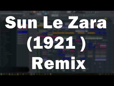Sun Le Zara (1921 ) Remix DJ madan Verma - FL studio FLP Video