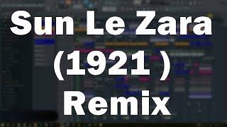 Sun Le Zara (1921 ) Remix DJ madan Verma - FL studio FLP Video - Madan verma