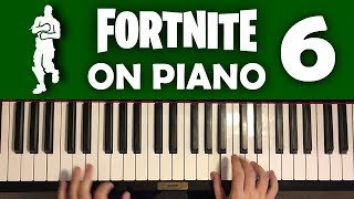 FORTNITE DANCES ON PIANO (Part 6)