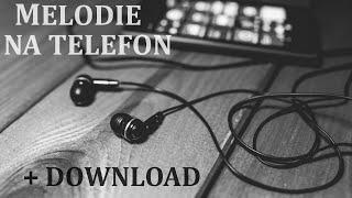 Melodie na telefon część 1 + DOWNLOAD