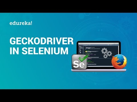 GeckoDriver In Selenium WebDriver | Start Firefox Browser In Selenium With GeckoDriver | Edureka