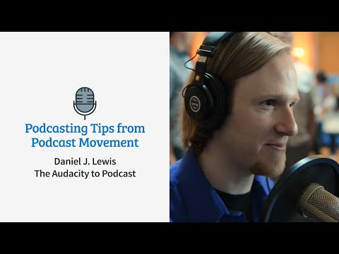 Podcasting Tips to Get Started & Grow | Daniel J Lewis