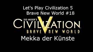 Civilization V - Brave New World #18 Mekka der Künste | Deutsch HD FrostgrimUnlimited