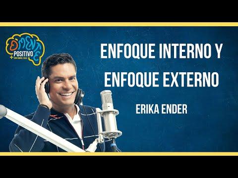 D´Mente POSITIVO - Enfoque interno y enfoque externo - Erika Ender
