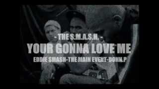 THE S.M.A.S.H. - YOUR GONNA LOVE ME