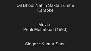 Dil Bhool Nahin Sakta Tumhe - Karaoke - Kumar Sanu - Pehli Mohabbat (1993)