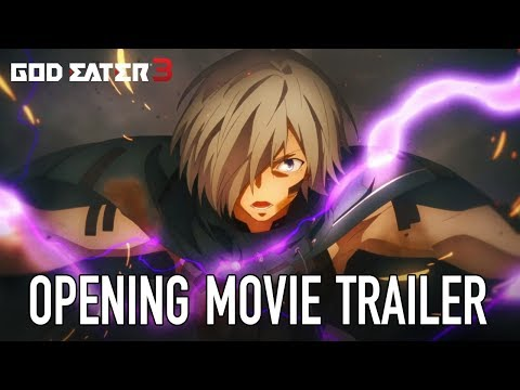 God Eater 3 - PS4/PC - Opening Movie (Trailer)