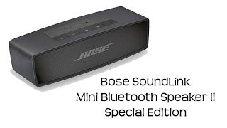 Bose SoundLink Mini Bluetooth Speaker II - Special Edition Review