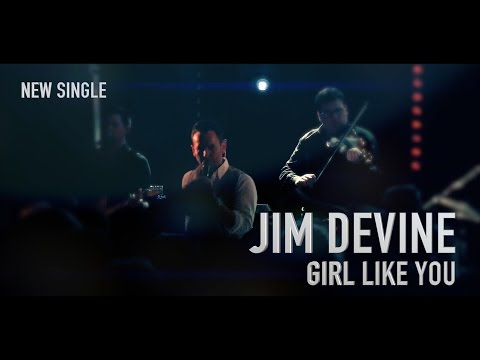 Jim Devine - A Girl Like You (Official Music Video)