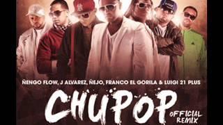 Zion & Lennox Ft Lui-G 21 Plus, Franco El Gorila, J Alvarez, Ñengo Flow & Ñejo - Chupop Remix ✓