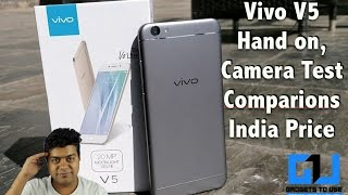 vivo v5 india hands on india price camera comparison not a review   gadgets to use