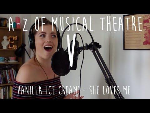 AZ of Musical Theatre  Vanilla Ice Cream  She Loves Me
