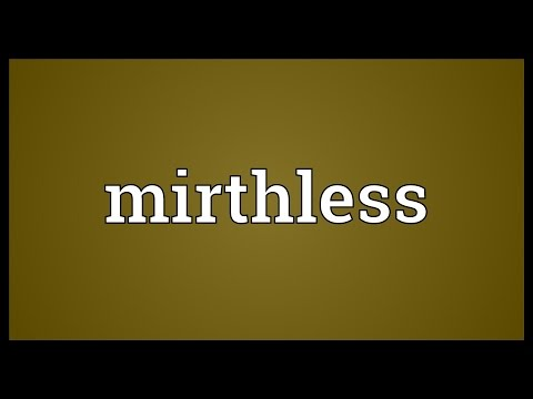 Mirthless Meaning