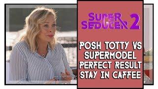 Super Seducer 2 Posh Totty vs Supermodel Perfect Result (Stay In Caffee)
